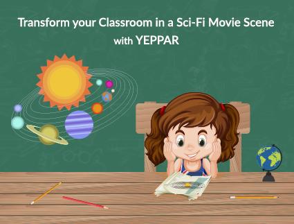 Transform Your Classroom in a sci-Fi Movie Scene with Yeppar