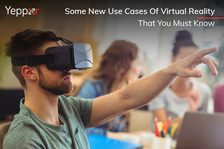 Use Cases of Virtual Reality