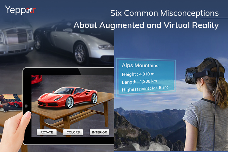 Six Common Misconceptions About Augmented and Virtual Reality