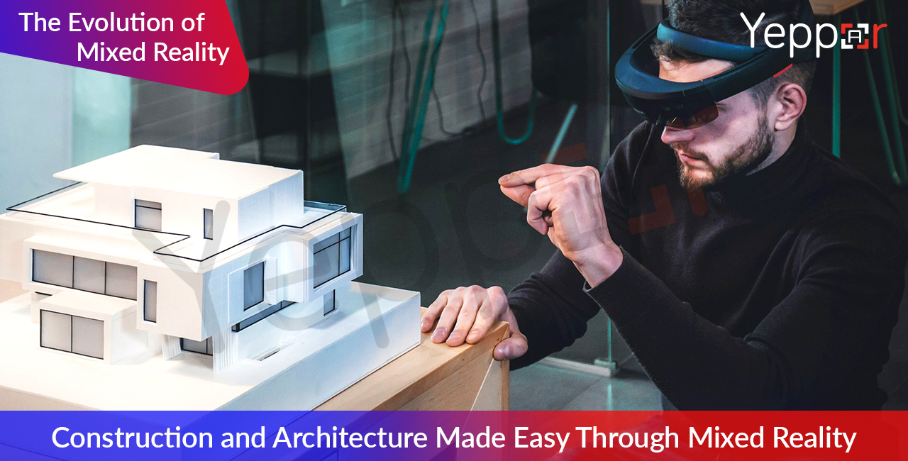 Construction and Architecture Made Easy Through Mixed Reality